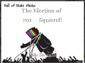 The Election of 201---Squirrel!
