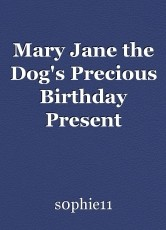 Mary Jane the Dog's Precious Birthday Present