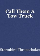 Call Them A Tow Truck