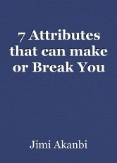 7 Attributes that can make or Break You