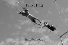 Trust Pt.2