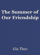 The Summer of Our Friendship