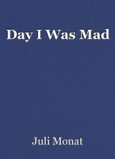 Day I Was Mad