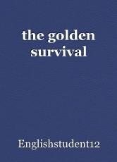 the golden survival