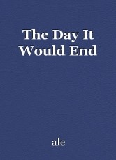 The Day It Would End