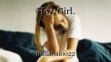 Hey, Girl.