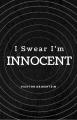 I Swear I'm innocent