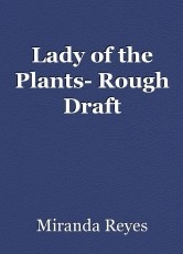 Lady of the Plants- Rough Draft
