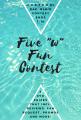 """Five """"W"""" Fun Contest"""