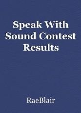 Speak With Sound Contest Results