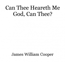 Can Thee Heareth Me God, Can Thee?