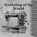 Workshop of the World