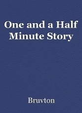 One and a Half Minute Story