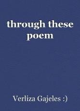 through these poem