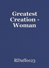 Greatest Creation - Woman