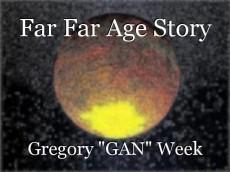 Far Far Age Story