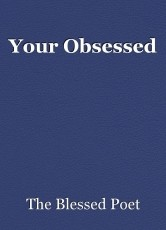 Your Obsessed