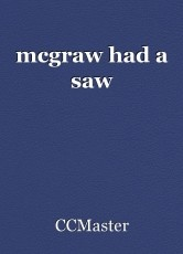 mcgraw had a saw