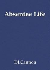 Absentee Life
