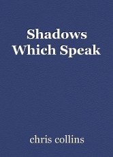 Shadows Which Speak