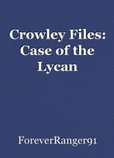 Crowley Files: Case of the Lycan