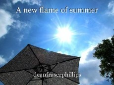 A new flame of summer