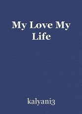 My Love My Life