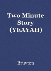 Two Minute Story (YEAYAH)
