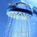 Wash It Away