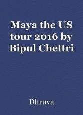 Maya the US tour 2016 by Bipul Chettri