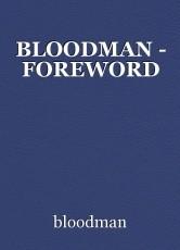 BLOODMAN - FOREWORD