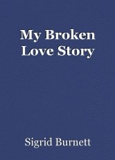 My Broken Love Story