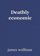 Deathly economic