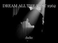 DREAM ALL THE REST 1962