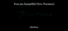 You are beautiful (Few Poemes)