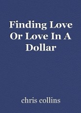 Finding Love Or Love In A Dollar