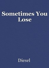 Sometimes You Lose