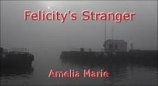 Felicity's Stranger