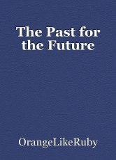 The Past for the Future