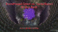 TeamPhased Quest 16: TeamPhased Strikes Back