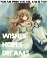 Wishes Hopes Dreams