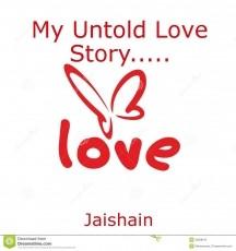 My Untold Love Story.....