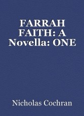 FARRAH FAITH: A Novella: ONE