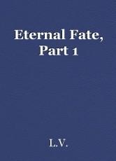 Eternal Fate, Part 1