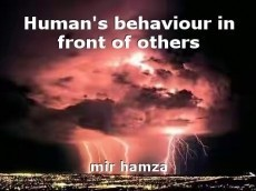 Human's behaviour in front of others