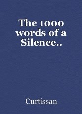 The 1000 words of a Silence..