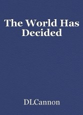 The World Has Decided
