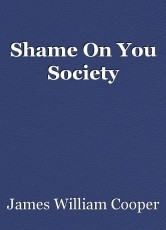 Shame On You Society