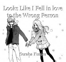 Looks Like I Fell in love to the Wrong Person