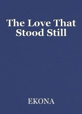The Love That Stood Still